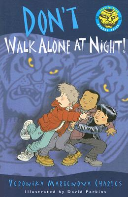Don't Walk Alone at Night! By Charles, Veronika Martenova/ Parkins, David (ILT)