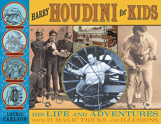Harry Houdini for Kids By Carlson, Laurie